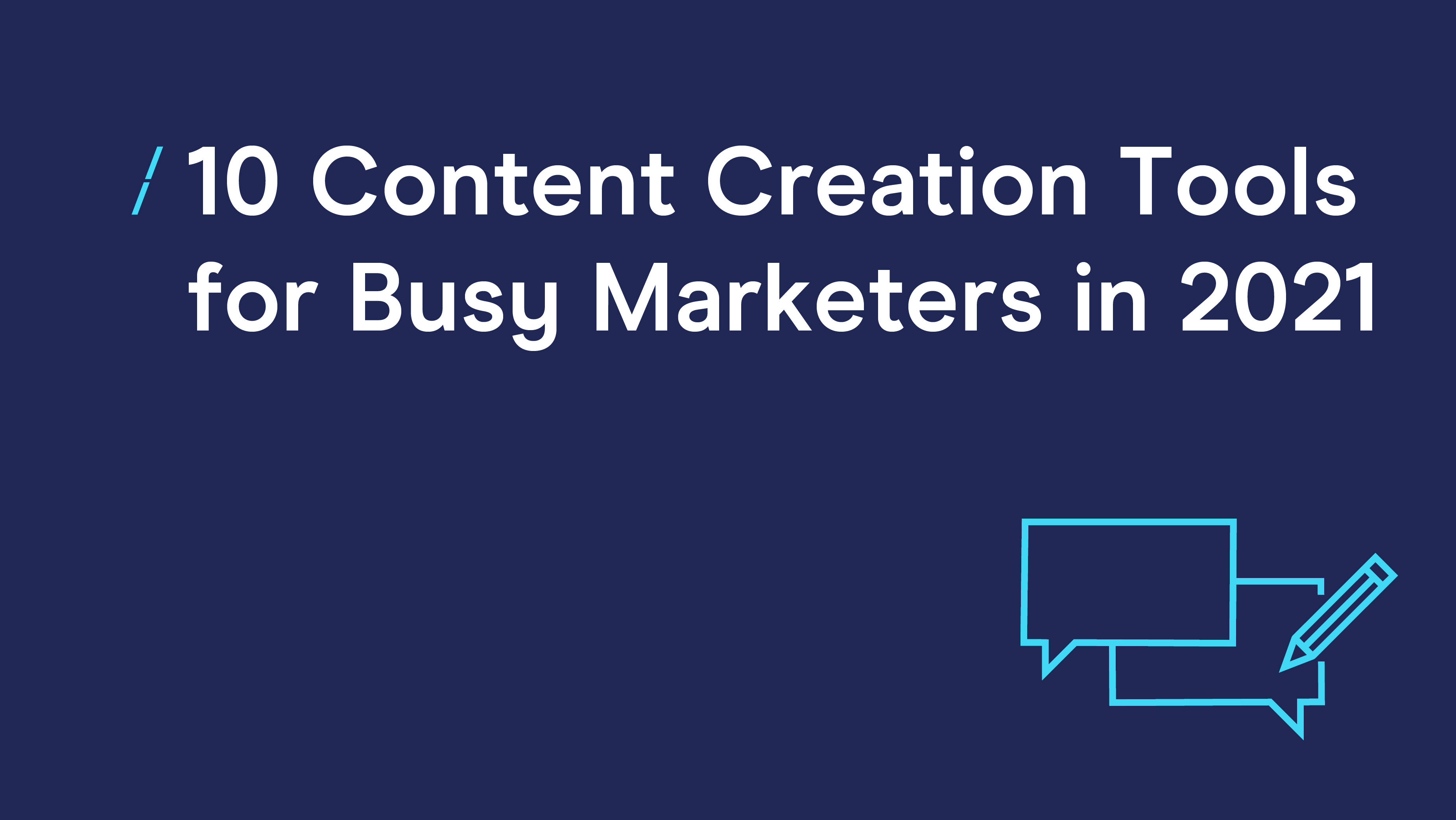 10 Content Creation Tools for Busy Marketers in 2021_IDM copie 2.png