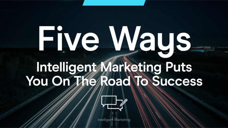 Five Ways Intelligent Marketing Puts You On The Road To Success_Web-image-Email-31.png