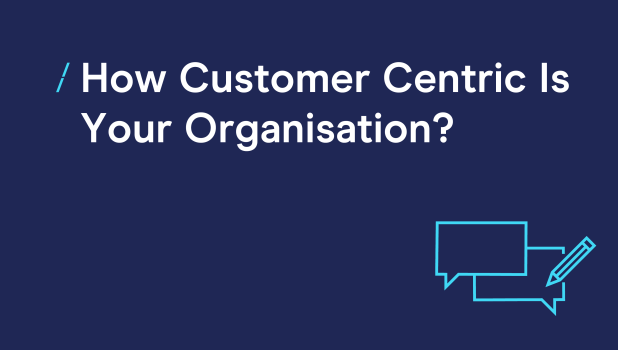 How Customer Centric Is Your Organisation_IDM copie 2 (002).png